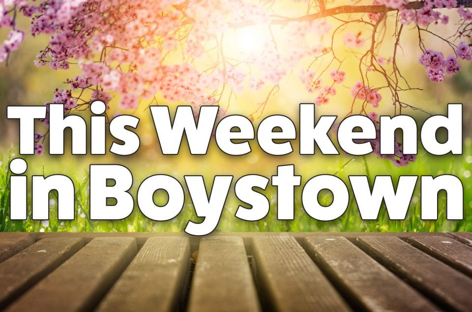 This Weekend In Boystown, 4/27-4/29
