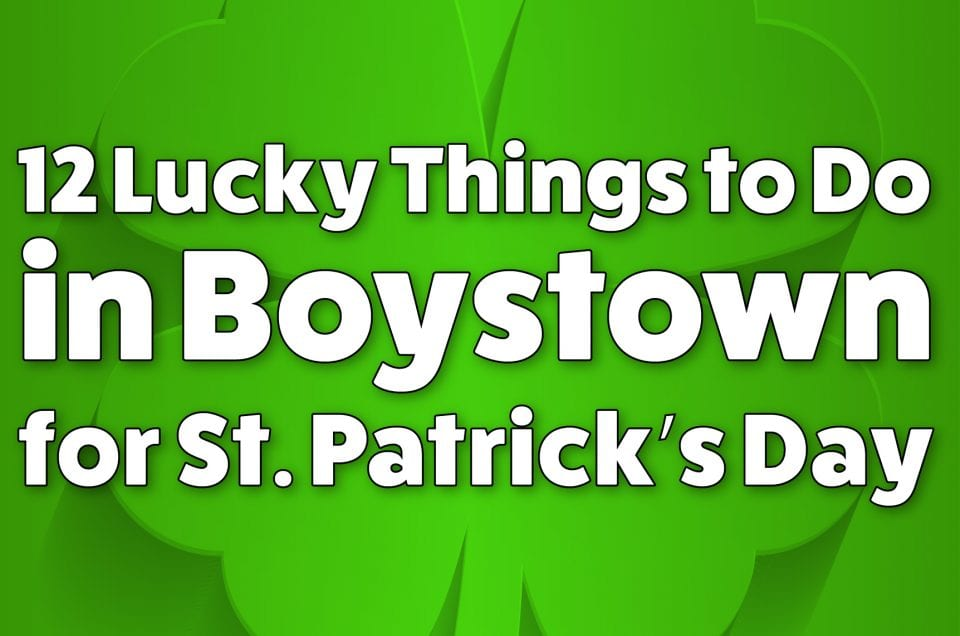 Get Lucky in Boystown – 3/16/2018