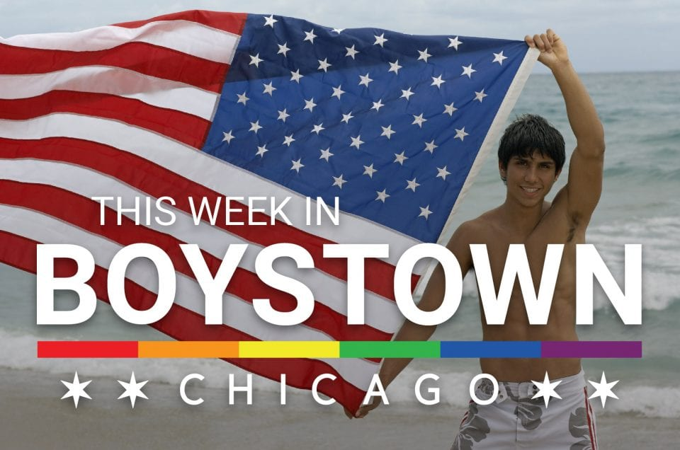 This Week in Boystown | 6/29 – 7/5
