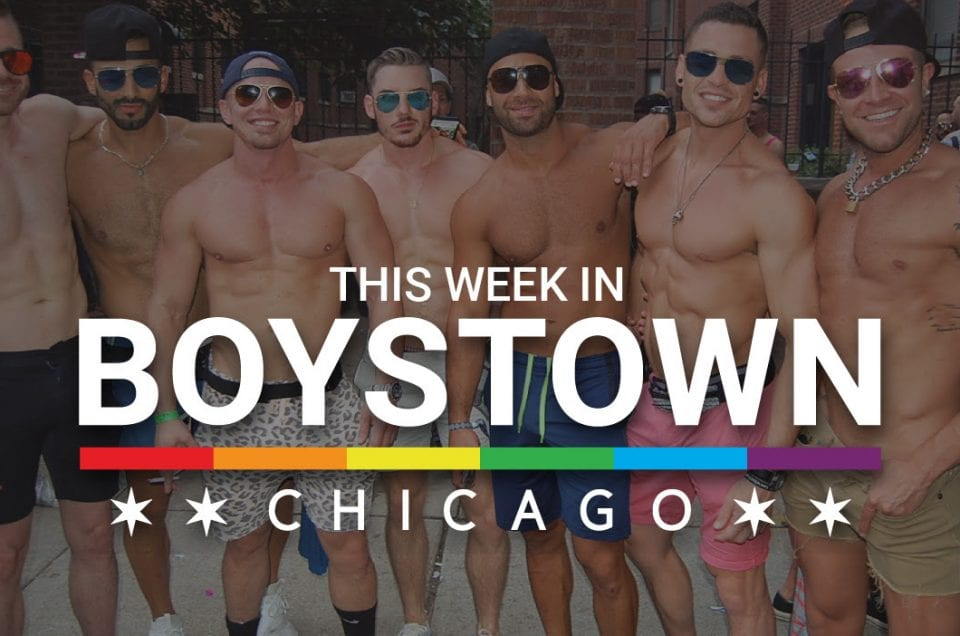 This Week in Boystown | 7/20 – 7/26