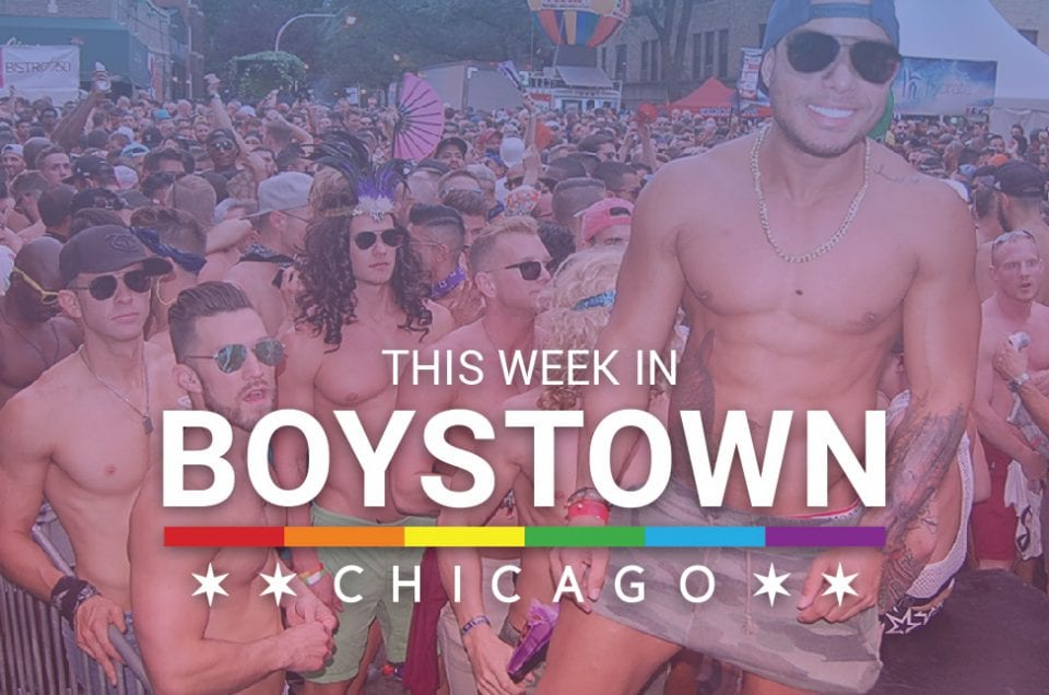 This Week in Boystown | 7/27 – 8/2