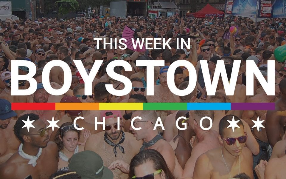 This Week in Boystown | 7/13 – 7/19