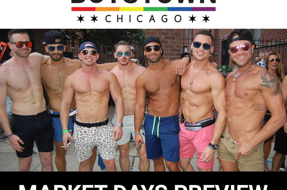 This Week in Boystown |Market Days Preview